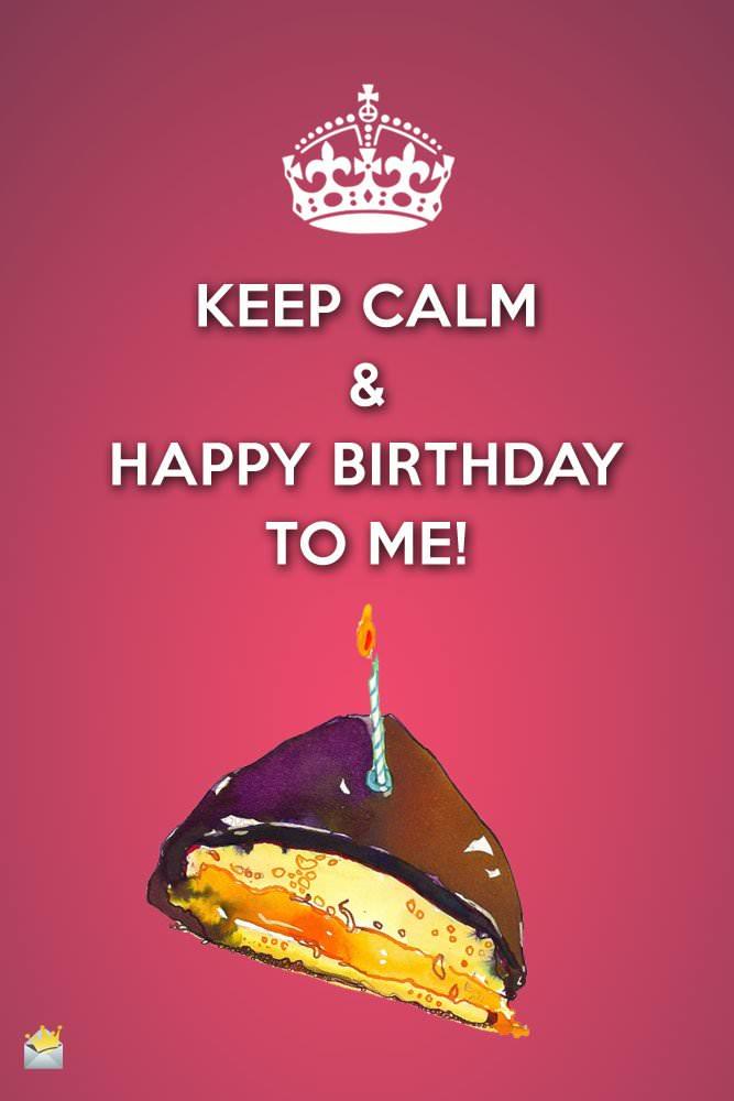 Keep-Calm-Happy-Birthday-to-me